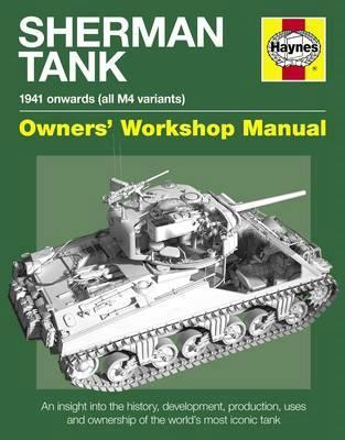 Sherman Tank 1941 Onwards (All M4 Variants) Haynes Owners Manual - Front Cover