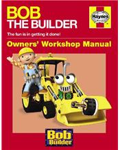 Bob the Builder : Haynes Owners Workshop Manual