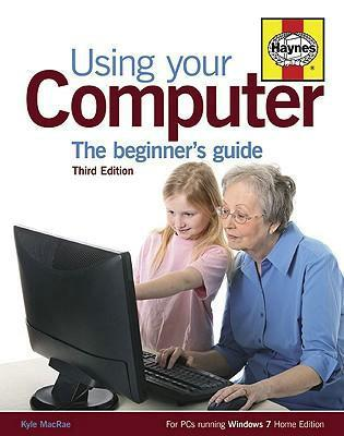 Using Your Computer: The Beginner's Guide