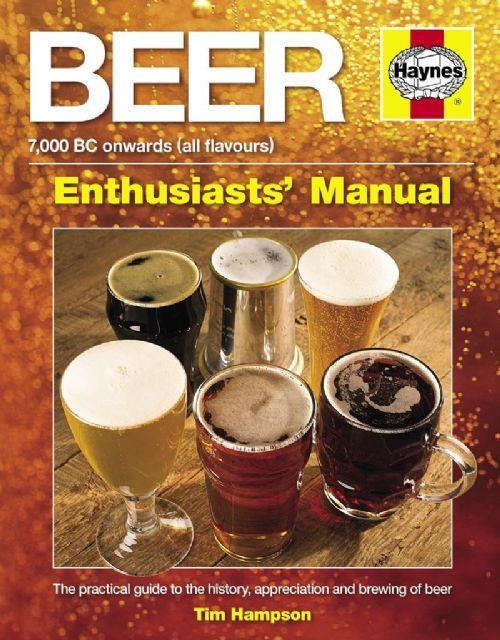 Beer Manual : 7,000 BC Onwards (All Flavours)