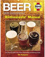 Beer Manual 7,000 BC Onwards (All Flavours) : Enthusiasts Manual