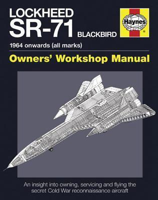 Lockheed SR-71 Blackbird 1964 Onwards (All Marks) Owners Workshop Manual - Front Cover