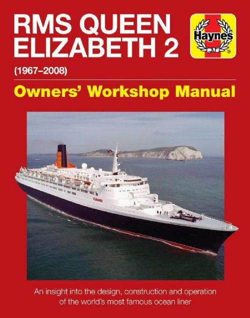 RMS Queen Elizabeth 2 1967 - 2008 Haynes Owners Workshop Manual - Front Cover