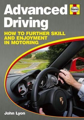 Advanced Driving: How to Further Skill and Enjoyment in Motoring