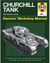Churchill Tank 1941 - 1952 (All Models) Haynes Owners Workshop Manual
