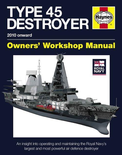 Royal Navy Type 45 Destroyer 2010 Onwards Haynes Owners Workshop Manual - Front Cover