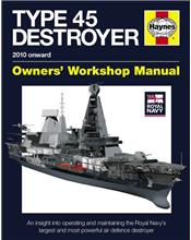 Royal Navy Type 45 Destroyer 2010 Onwards Haynes Owners Workshop Manual