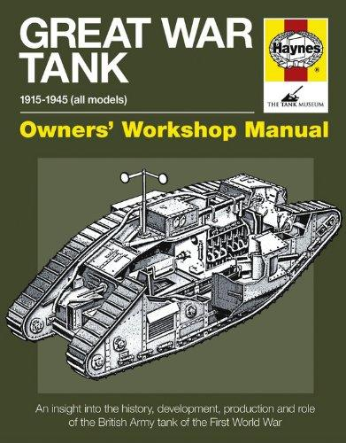 Great War Tank 1915 - 1945 (All Models) Haynes Owners Workshop Manual - Front Cover