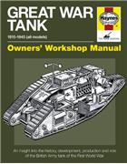 Great War Tank 1915 - 1945 (All Models) Haynes Owners Workshop Manual