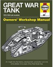 Great War Tank 1915 - 1945 (All Models) Haynes Owners Workshop Manual