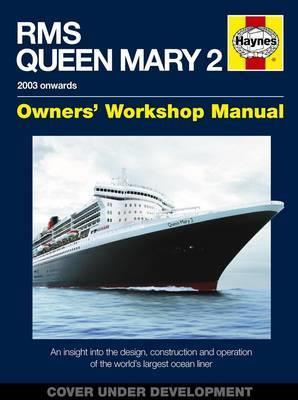 RMS Queen Mary 2 Owners Workshop Manual (2003 Onwards) - Front Cover