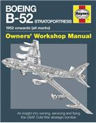Boeing B-52 Stratofortress 1952 onwards (all marks) Owner's Workshop Manual