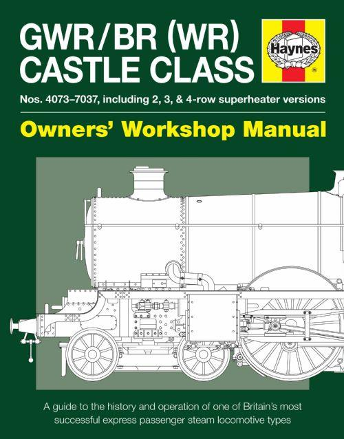 GWR / BR (WR) Castle Class Steam Locomotive Owners Workshop Manual - Front Cover