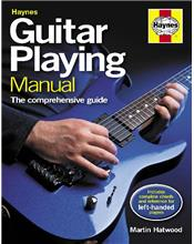 Guitar Playing Manual : The Comprehensive Guide
