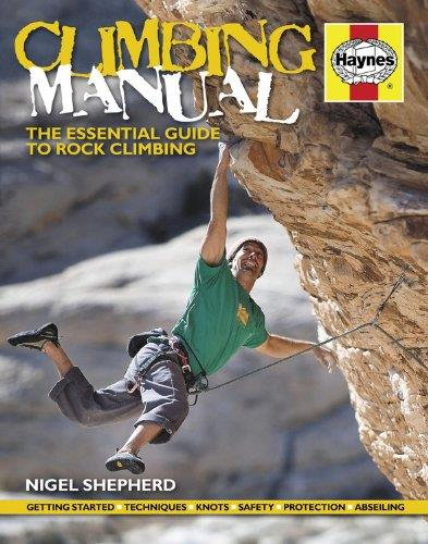 Climbing Manual : The Essential Guide to Rock Climbing
