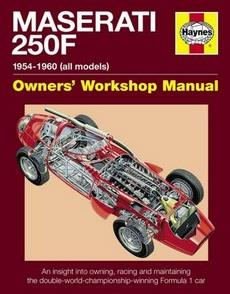 Maserati 250F l954 - 1960 (All Models) Owners Workshop Manual