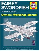 Fairey Swordfish 1934 - 1945 (All Marks) Haynes Owners Workshop Manual