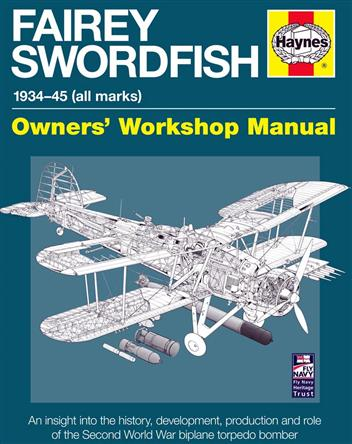 Fairey Swordfish 1934 - 1945 (All Marks) Haynes Owners Workshop Manual - Front Cover