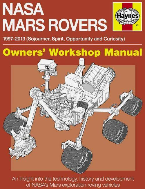 NASA Mars Rovers 1997 - 2013 Haynes Owners Workshop Manual