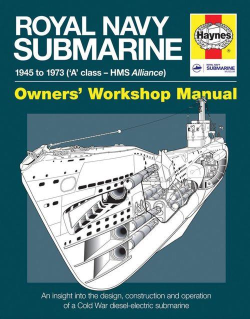 Royal Navy Submarine 1945 - 1973 (A-Class - HMS Alliance) Owners Workshop Manual - Front Cover