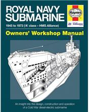 Royal Navy Submarine 1945 - 1973 (A-Class - HMS Alliance) Owners Workshop Manual