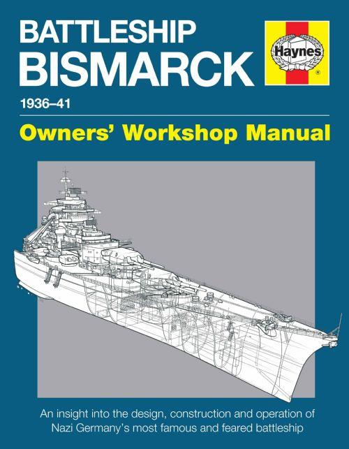 Battleship Bismarck 1936 - 1941 Owners Workshop Manual - Front Cover