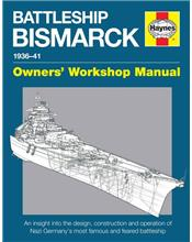 Battleship Bismarck 1936 - 1941 Owners Workshop Manual