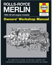 Rolls-Royce Merlin 1933 - 1950 (All Engine Models) Owners Workshop Manual