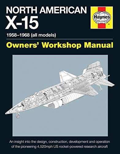 North American X-15 1958 - 1968 (All Models) Haynes Owners Workshop Manual