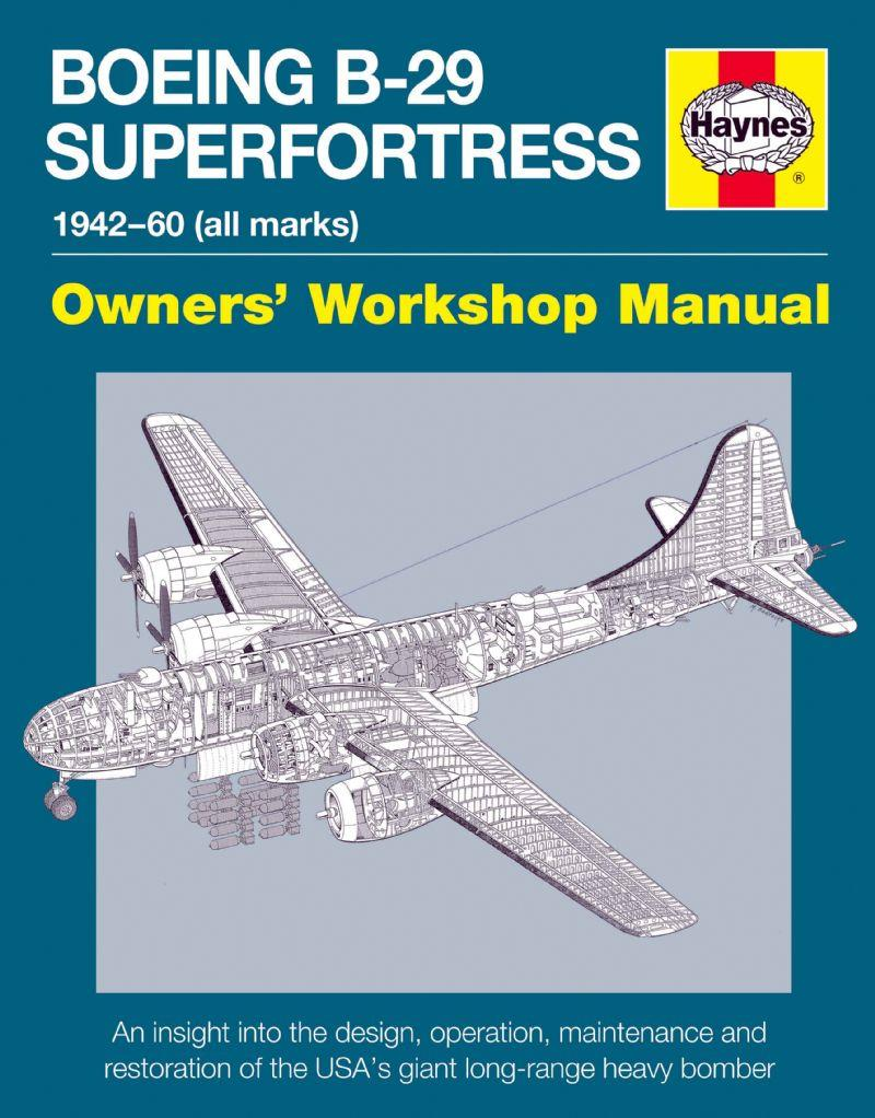 Boeing B-29 Superfortress 1942 - 1960 (all marks) Haynes Owners Workshop Manual - Front Cover