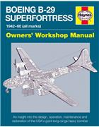 Boeing B-29 Superfortress 1942 - 1960 (all marks) Haynes Owners Workshop Manual
