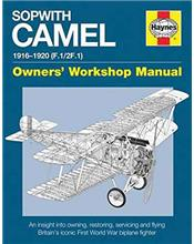 Sopwith Camel 1916 - 1920 F.1 / 2F.1 Haynes Owners Workshop Manual