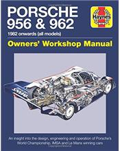 Porsche 956 and 962 1982 Onwards (all models) Owners Workshop Manual