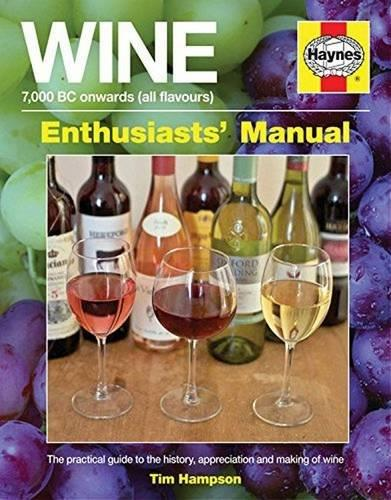 Wine Manual: 7,000 BC Onwards (All Flavours) Enthusiasts Manual