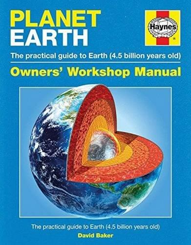Earth Manual: The Practical Guide to Earth (4.5 Billion Years Old)