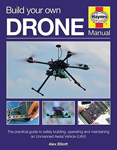 Build Your Own Drone (Unmanned Aerial Vehicle) Haynes Manual