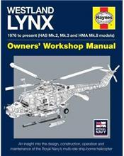 Westland Lynx 1976 to Present Haynes Owners Workshop Manual
