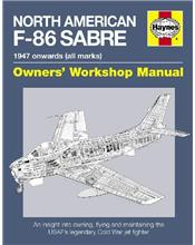 North American F-86 Sabre 1947 Onwards (All Marks) Haynes Owners Workshop Manual