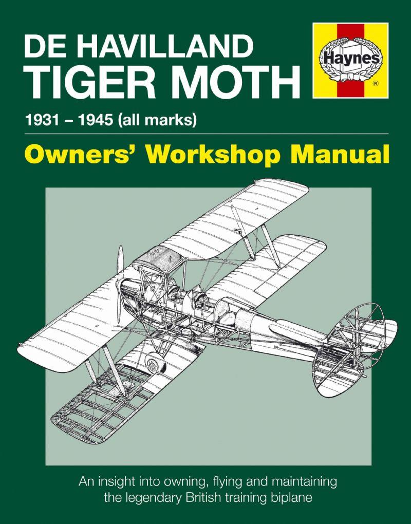 De Havilland Tiger Moth 1931 - 1945 (All Marks) Haynes Owners Workshop Manual