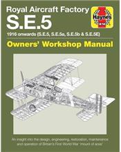 Royal Aircraft Factory S.E.5 1916 Onwards Haynes Owners Workshop Manual