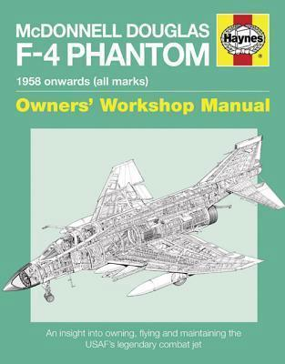 McDonnell Douglas F-4 Phantom 1958 Onwards (All Marks) Haynes Owners Manual - Front Cover