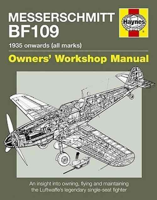 Messerschmitt BF109 1935 Onwards (All Marks) Haynes Owners Workshop Manual - Front Cover
