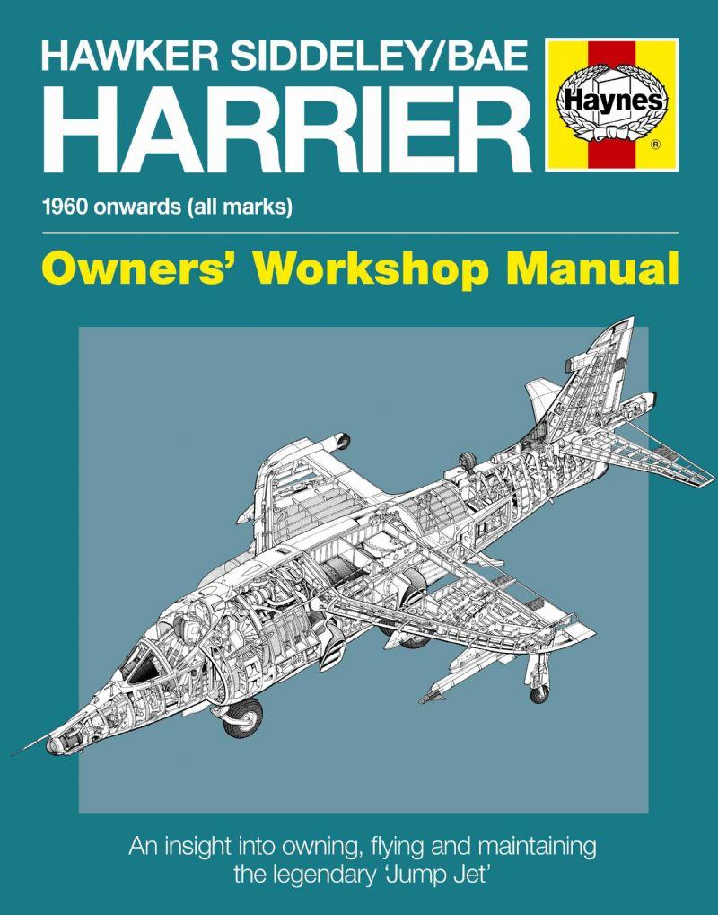 Hawker Siddeley/BAE Harrier 1960 Onward (All Marks) Haynes Workshop Manual - Front Cover