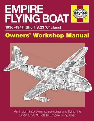 Empire Flying Boat 1936 - 1947 (Short S.23 'C' class) Haynes Softcover Book - Front Cover