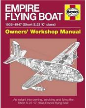 Empire Flying Boat 1936 - 1947 (Short S.23 'C' class) Haynes Softcover Book