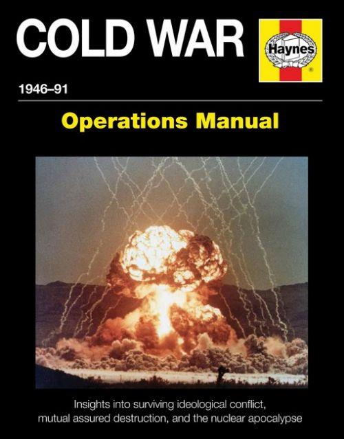 Cold War 1946 - 1991 Haynes Operations Manual
