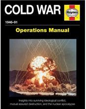 Cold War 1946 - 1991 Haynes Operations Manual