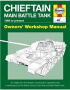 Chieftain Main Battle Tank 1966 to Present Haynes Owners Workshop Manual