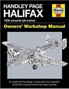 Handley Page Halifax 1939 Onwards (All Marks) Haynes Owners Workshop Manual