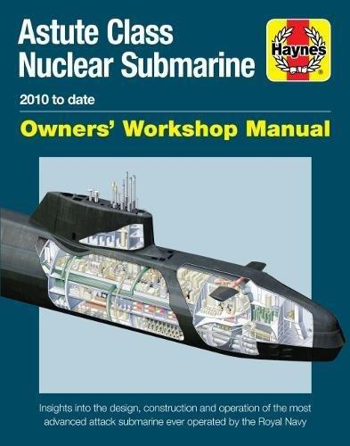 Astute Class Nuclear Submarine 2010 to Date Haynes Owners Workshop Manual - Front Cover